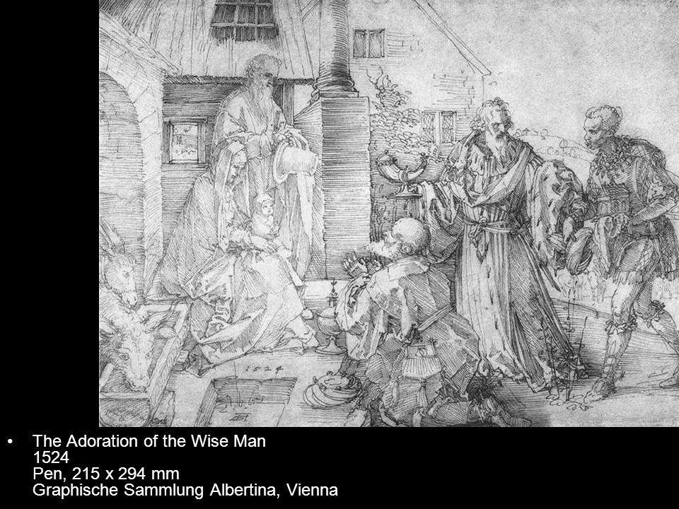 The Adoration of the Wise Man 1524 Pen, 215 x 294 mm Graphische Sammlung Albertina, Vienna
