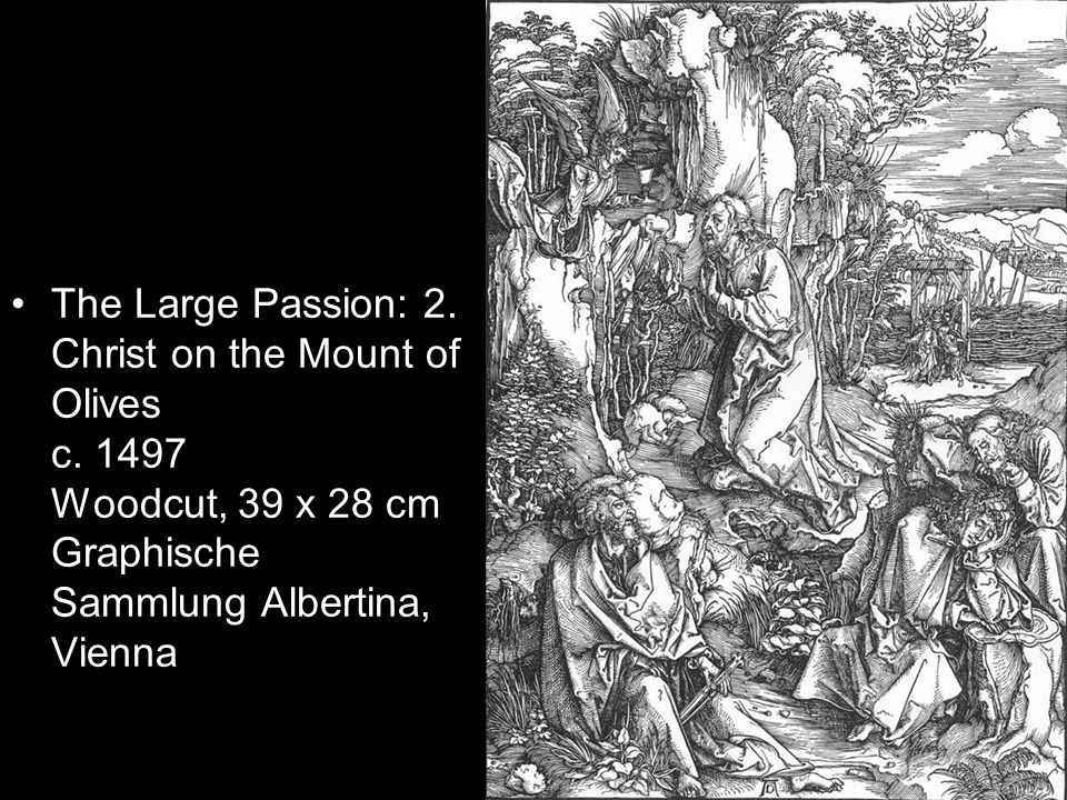 The Large Passion: 2. Christ on the Mount of Olives c.