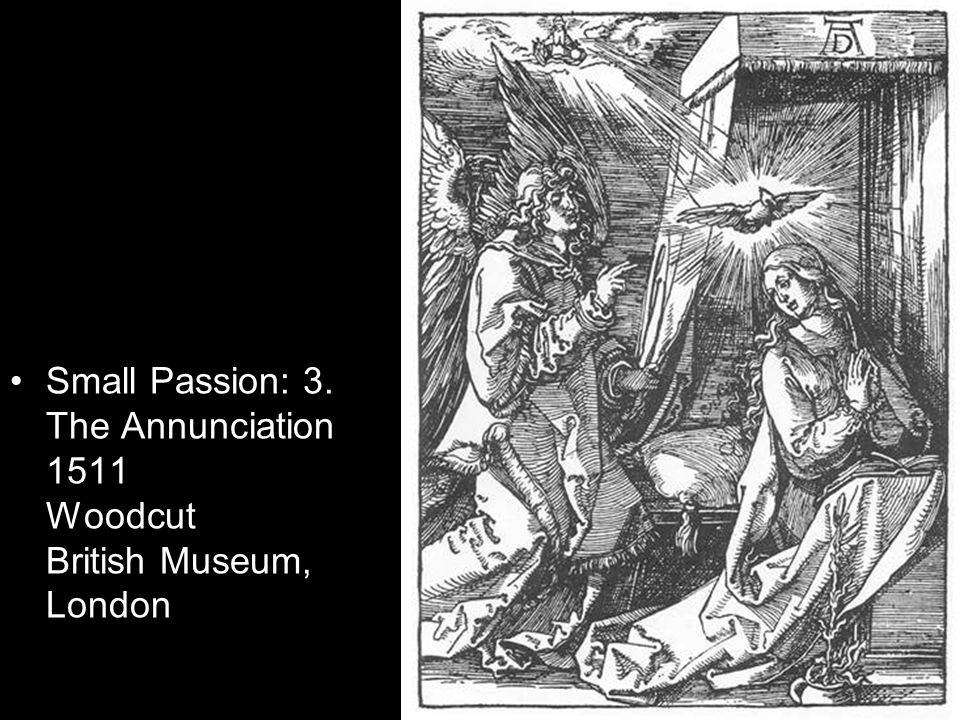 Small Passion: 3. The Annunciation 1511 Woodcut British Museum, London