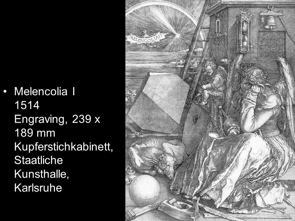 Melencolia I 1514 Engraving, 239 x 189 mm Kupferstichkabinett, Staatliche Kunsthalle, Karlsruhe