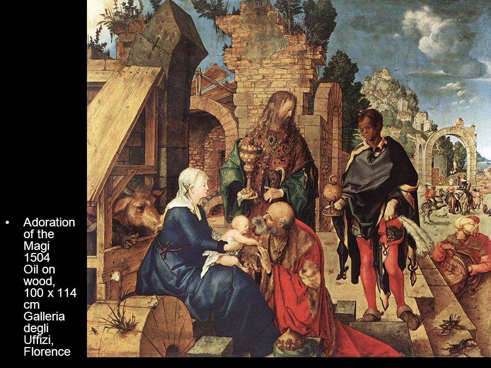 Adoration of the Magi 1504 Oil on wood, 100 x 114 cm Galleria degli Uffizi, Florence