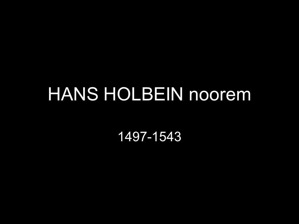 HANS HOLBEIN noorem 1497-1543