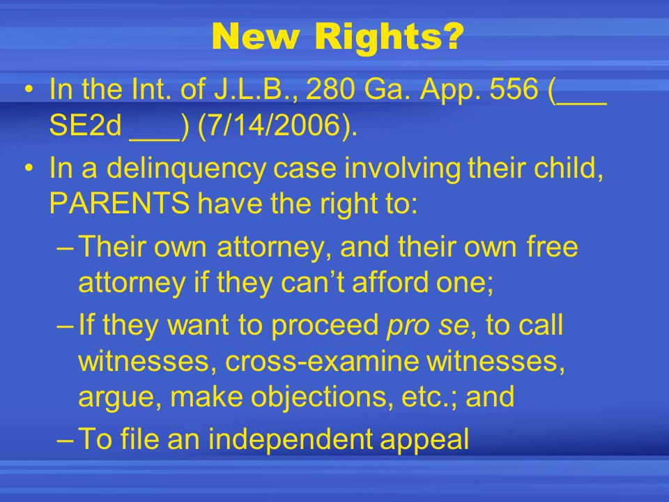 New Rights. In the Int. of J.L.B., 280 Ga. App.