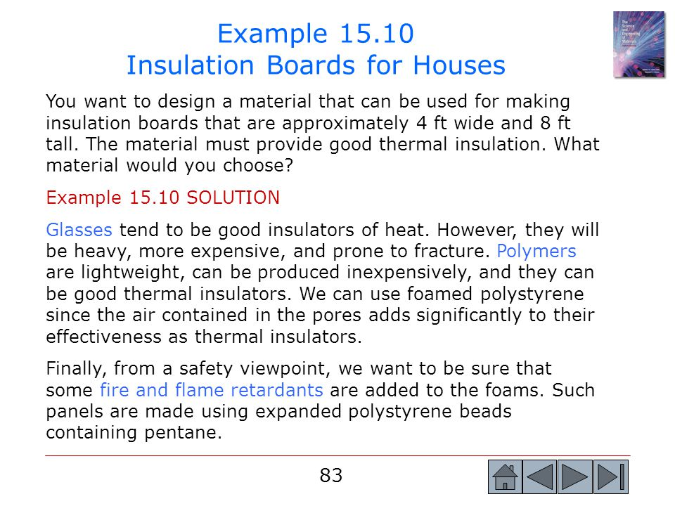 83 Example 15.10 Insulation Boards for Houses You want to design a material that can be used for making insulation boards that are approximately 4 ft