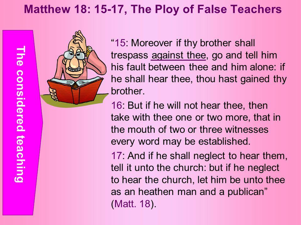 Matthew 18: 15-17, The Ploy of False Teachers Paul and Peter (Gal.