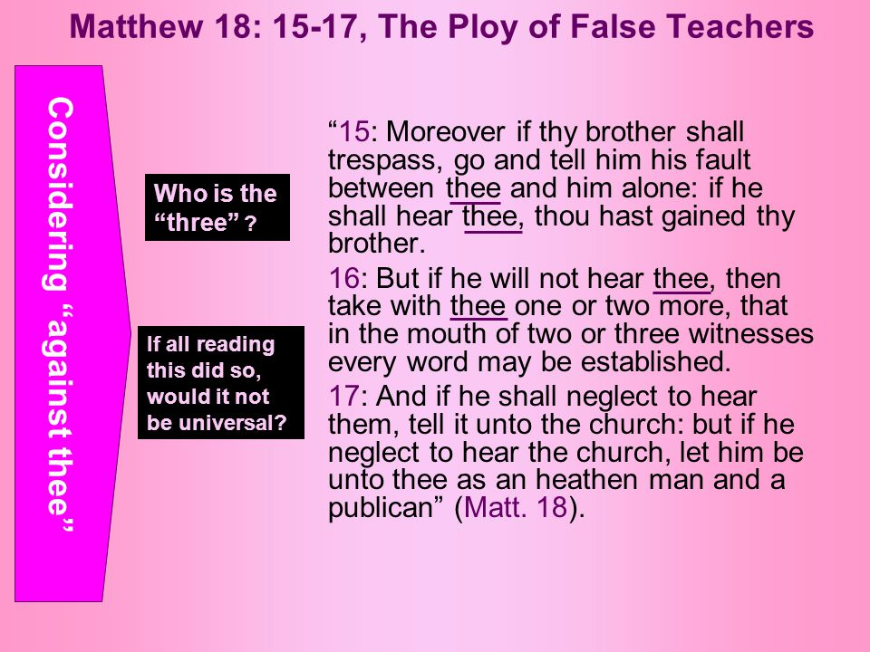 Matthew 18: 15-17, The Ploy of False Teachers 2: It were better for him that a millstone were hanged about his neck, and he cast into the sea, than that he should offend one of these little ones.
