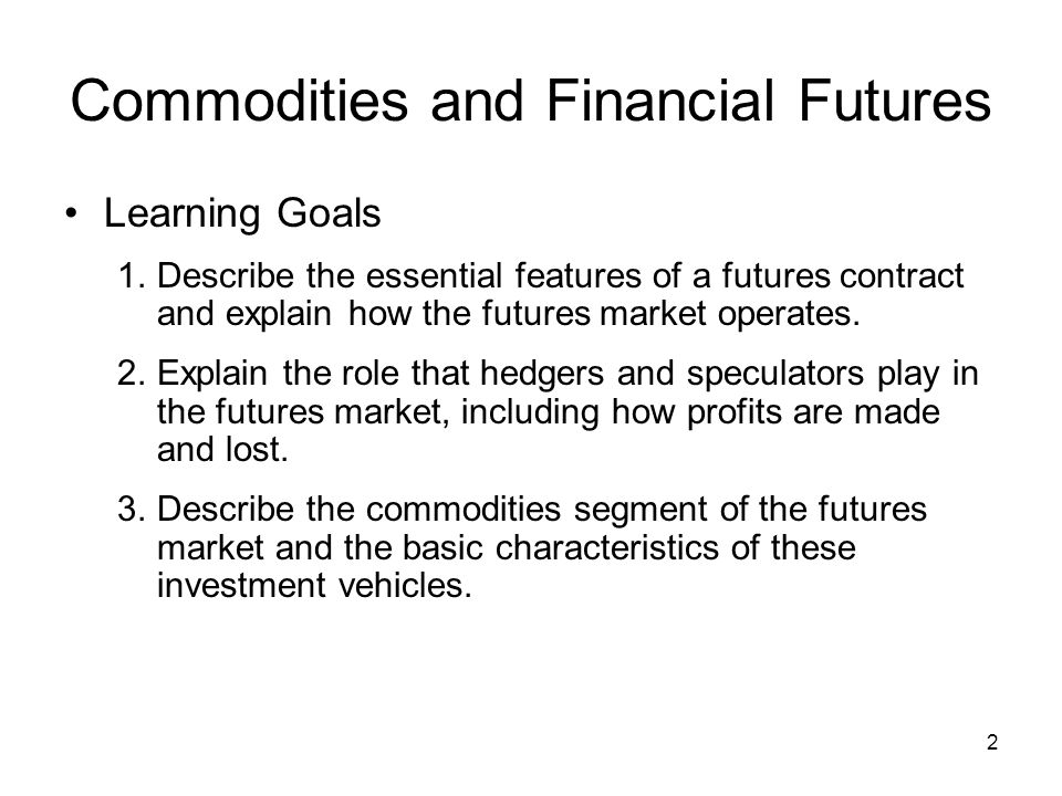 23 Examples of Financial Futures: Interest Rates Examples of Interest Rate Futures –U.S.