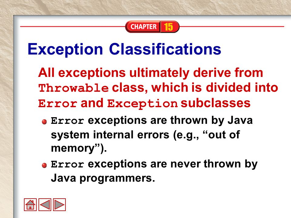 15 Exception Class The Exception class is divided into IOException and RunTimeException.