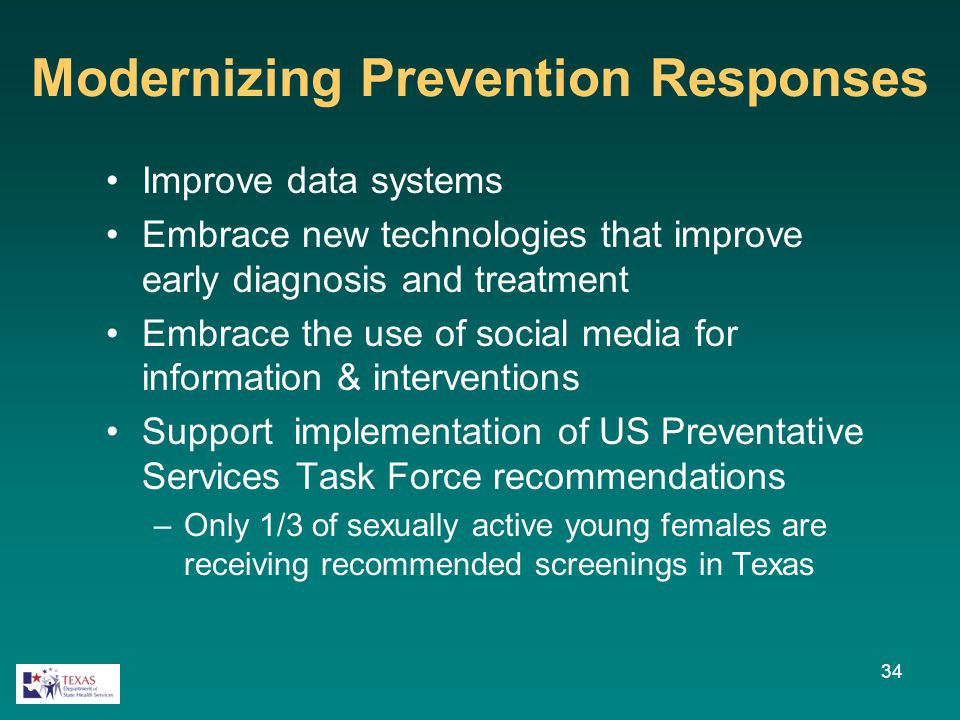34 Modernizing Prevention Responses Improve data systems Embrace new technologies that improve early diagnosis and treatment Embrace the use of social