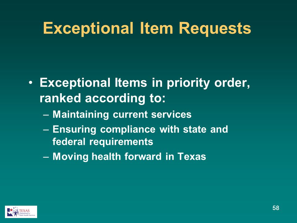 Exceptional Items in priority order, ranked according to: –Maintaining current services –Ensuring compliance with state and federal requirements –Movi
