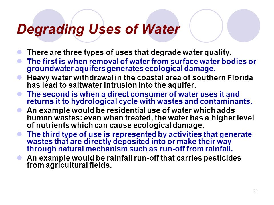 21 Degrading Uses of Water There are three types of uses that degrade water quality.