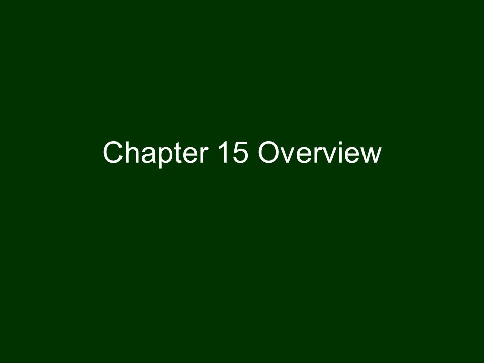 Chapter 15 Overview