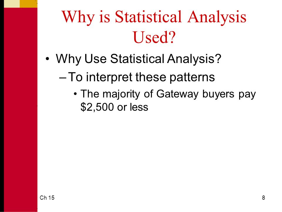 Ch 159 Why is Statistical Analysis Used.Why Use Statistical Analysis.