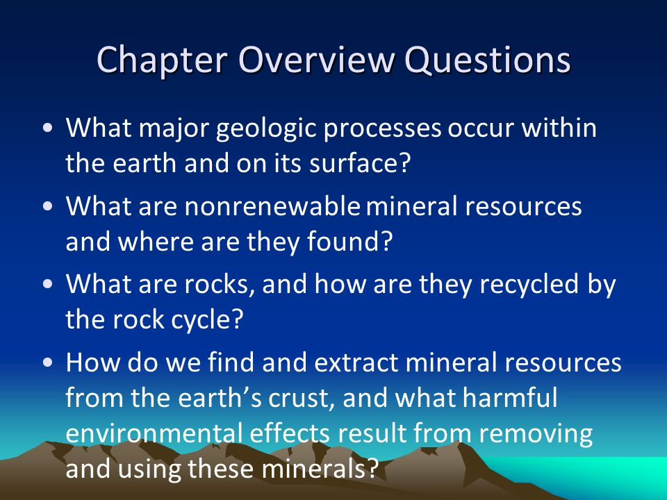 Chapter Overview Questions (cont'd) Will there be enough nonrenewable mineral resources for future generations.