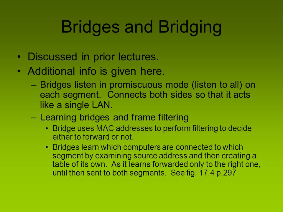 Bridges and Bridging Discussed in prior lectures. Additional info is given here.