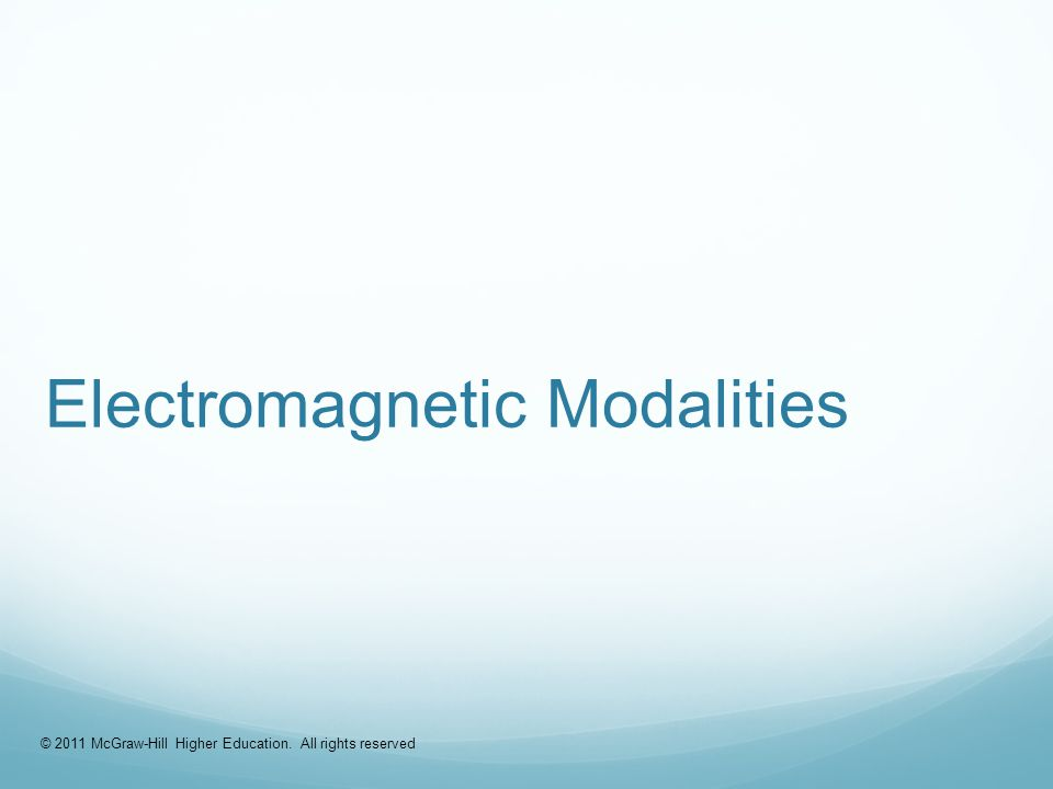 Electromagnetic Modalities