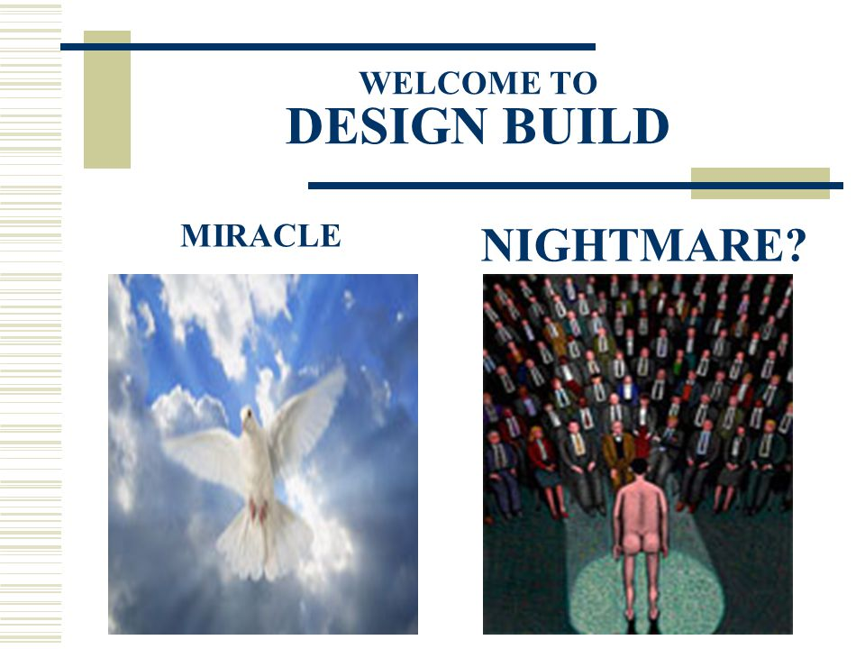 WELCOME TO DESIGN BUILD MIRACLE NIGHTMARE?
