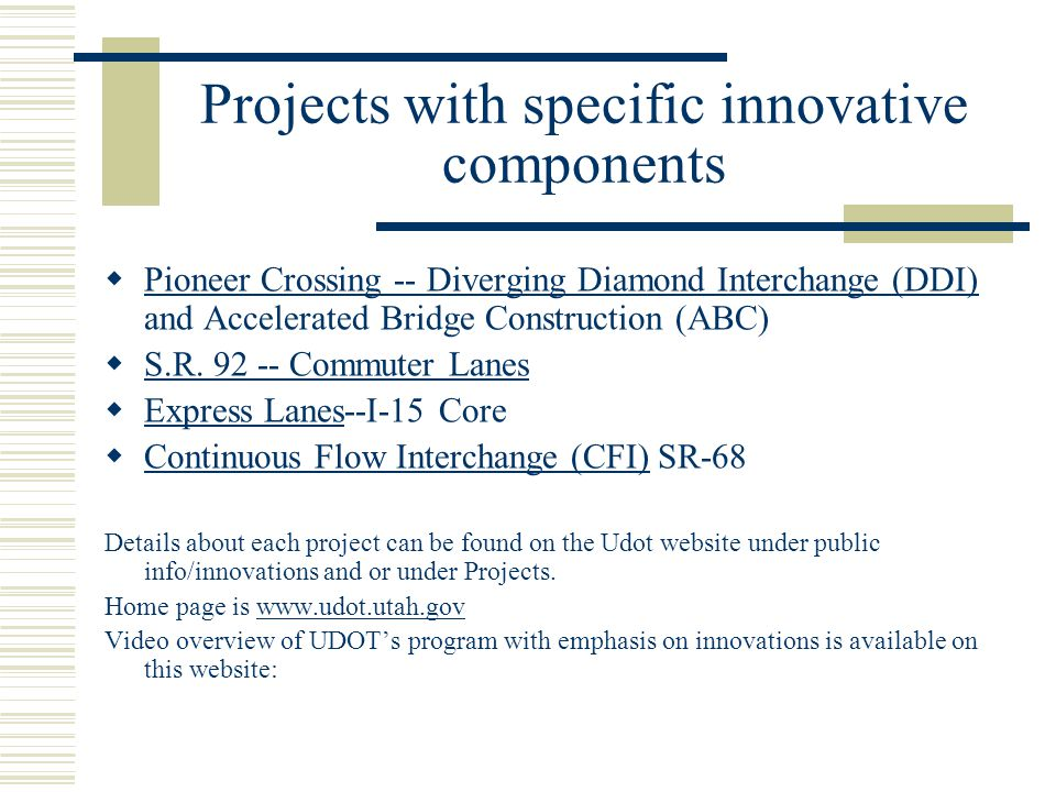 Projects with specific innovative components  Pioneer Crossing -- Diverging Diamond Interchange (DDI) and Accelerated Bridge Construction (ABC) Pioneer Crossing -- Diverging Diamond Interchange (DDI)  S.R.