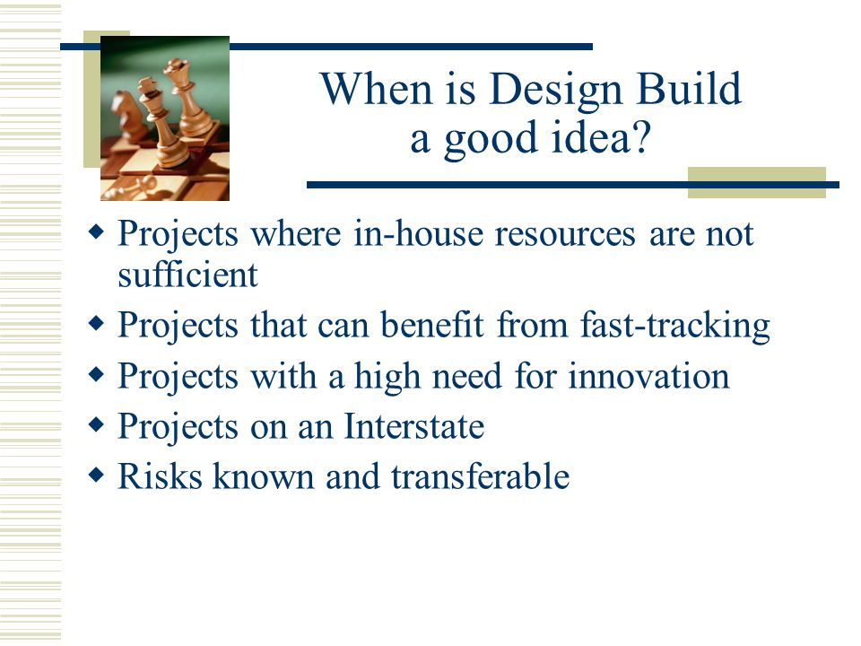 With Design Bid Build (the traditional model) In DBB projects there is a balance between  Scope  Schedule  Budget