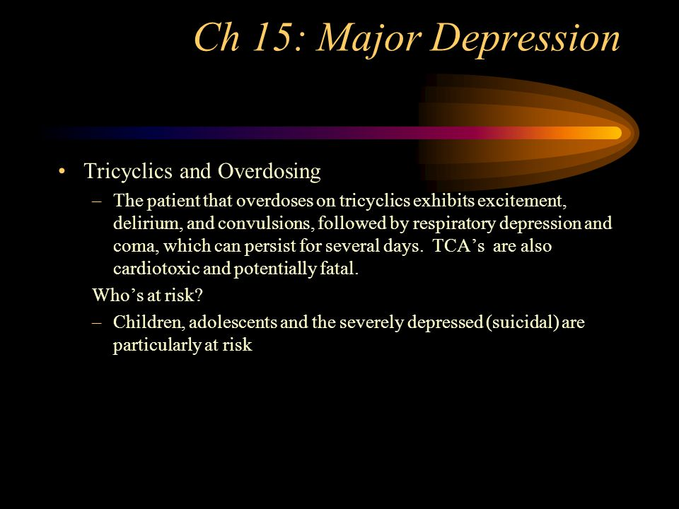 Ch 15: Major Depression Imipramine vs Fluxetine –Imipramine is a tricyclic antidepressant that blocks the presynaptic transporter of protein receptor for either dopamine or norepinephrine –Fluoxetine (Prozac) was the first SSRI-type antidepressant available in the U.S.