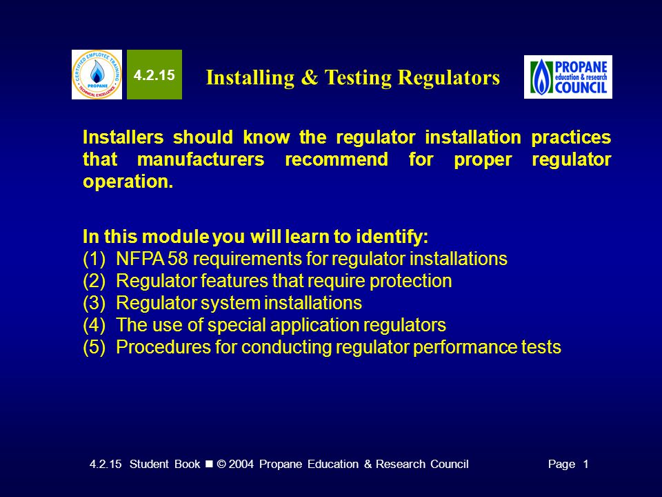 4.2.15 Student Book © 2004 Propane Education & Research CouncilPages 8 & 9 Identifying Regulator System Installations 2-PSI Service Regulator Installations.