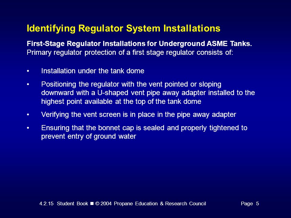 4.2.15 Student Book © 2004 Propane Education & Research CouncilPage 5 Identifying Regulator System Installations First-Stage Regulator Installations f