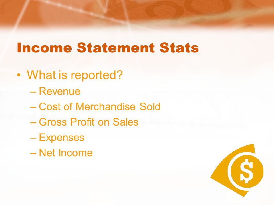 Income Statement Stats What is reported.