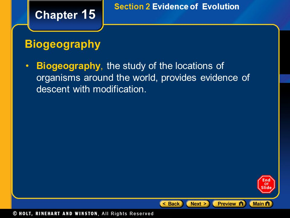 Chapter 15 Biogeography Biogeography, the study of the locations of organisms around the world, provides evidence of descent with modification. Sectio