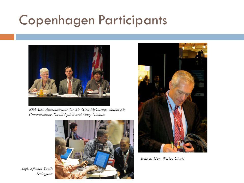 Copenhagen Participants Retired Gen. Wesley Clark EPA Asst.