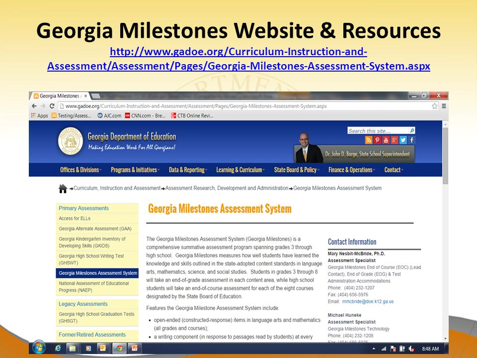 Georgia Milestones Website & Resources http://www.gadoe.org/Curriculum-Instruction-and- Assessment/Assessment/Pages/Georgia-Milestones-Assessment-System.aspx http://www.gadoe.org/Curriculum-Instruction-and- Assessment/Assessment/Pages/Georgia-Milestones-Assessment-System.aspx 12/19/201414