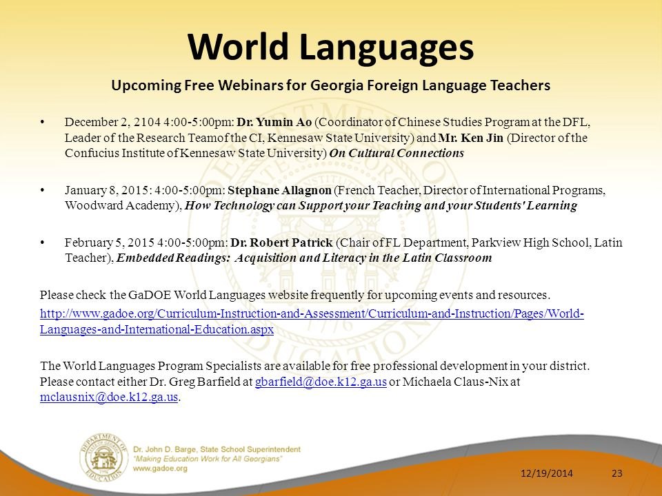 World Languages Upcoming Free Webinars for Georgia Foreign Language Teachers December 2, 2104 4:00-5:00pm: Dr.