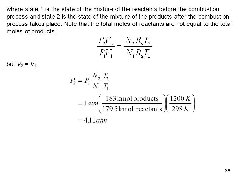 36 where state 1 is the state of the mixture of the reactants before the combustion process and state 2 is the state of the mixture of the products af