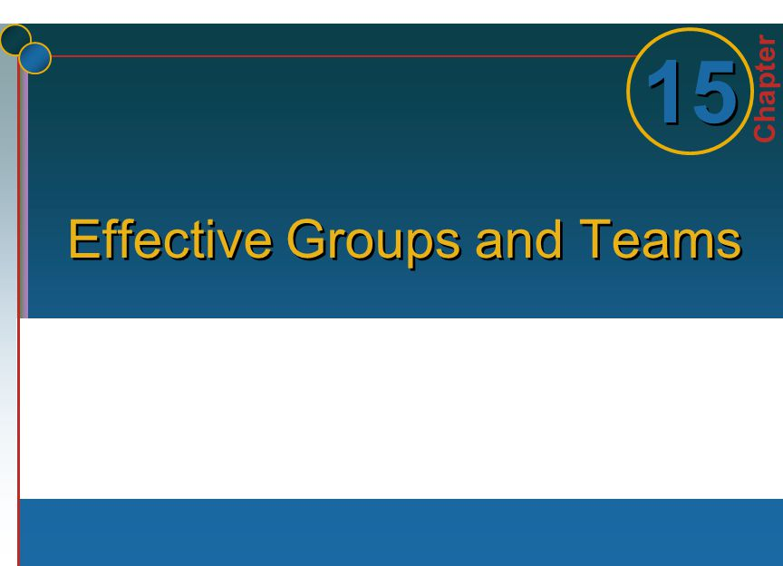 Chapter 1 1 15 Effective Groups and Teams