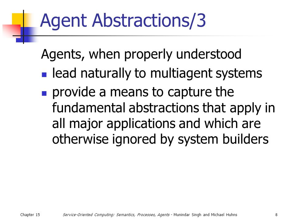 Chapter 1519Service-Oriented Computing: Semantics, Processes, Agents - Munindar Singh and Michael Huhns Cognitive Architecture for an Agent