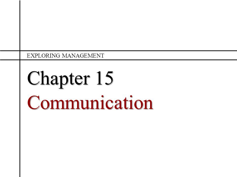 Chapter 15 What is communication and when is it effective.