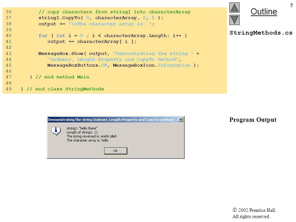  2002 Prentice Hall. All rights reserved. Outline 16 StringIndexMetho ds.cs Program Output