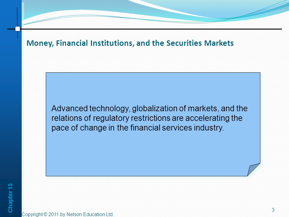 Chapter 15 Money, Financial Institutions, and the Securities Markets Copyright © 2011 by Nelson Education Ltd.