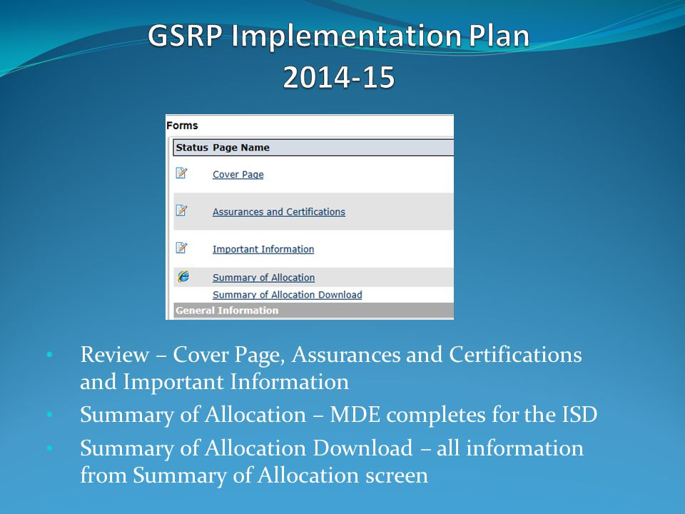 Review – Cover Page, Assurances and Certifications and Important Information Summary of Allocation – MDE completes for the ISD Summary of Allocation Download – all information from Summary of Allocation screen
