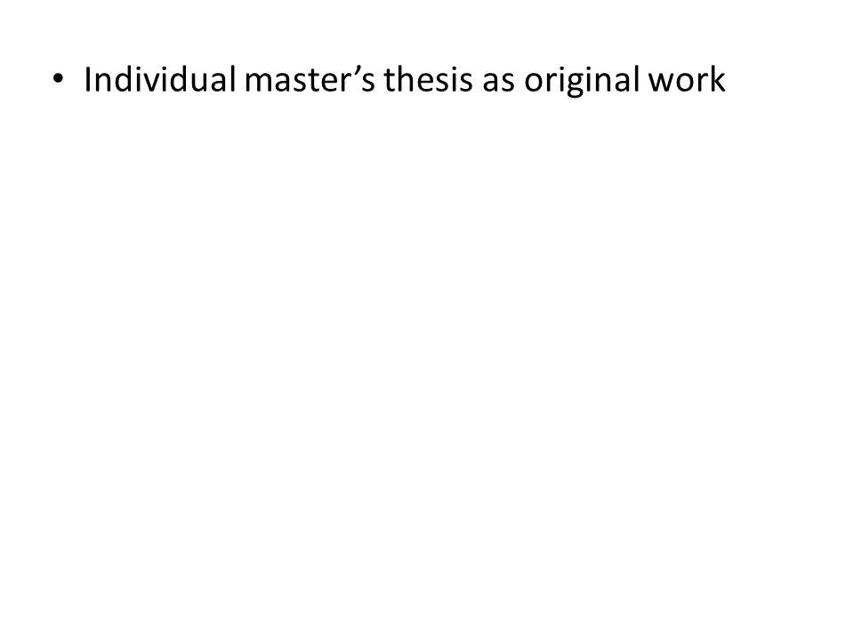 Individual master's thesis as original work