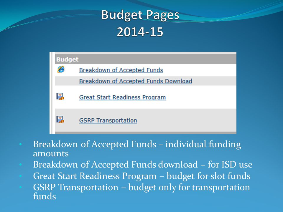 Breakdown of Accepted Funds – individual funding amounts Breakdown of Accepted Funds download – for ISD use Great Start Readiness Program – budget for