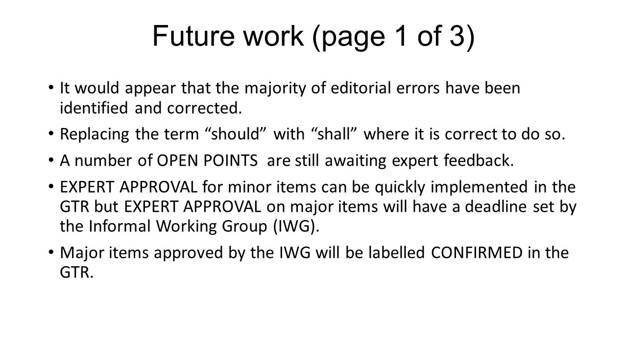 "Future work (page 1 of 3) It would appear that the majority of editorial errors have been identified and corrected. Replacing the term ""should"" with """