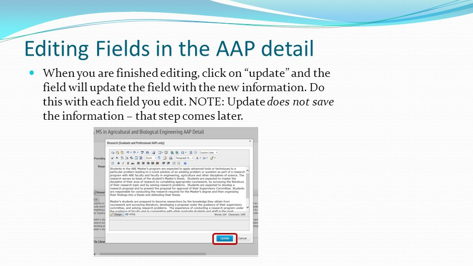 Editing Fields in the AAP detail When you are finished editing, click on update and the field will update the field with the new information.