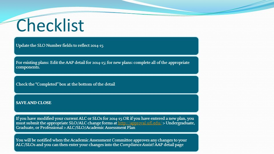 Checklist Update the SLO Number fields to reflect 2014-15 For existing plans: Edit the AAP detail for 2014-15; for new plans: complete all of the appropriate components.