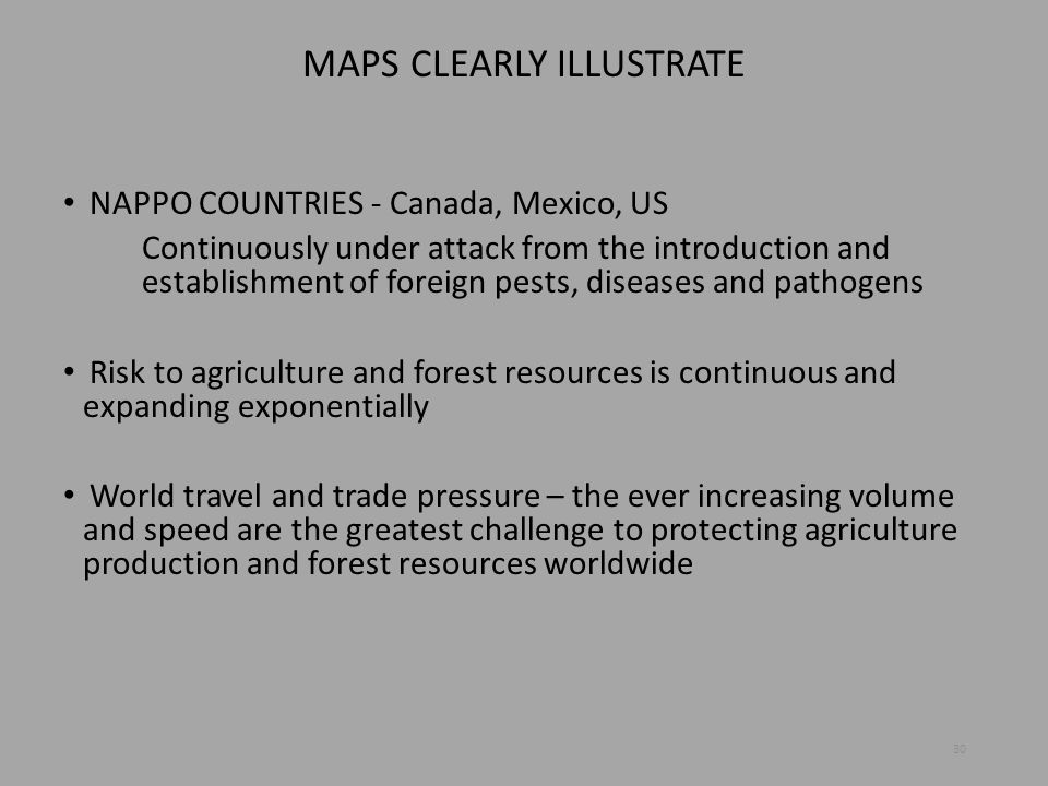 MAPS CLEARLY ILLUSTRATE NAPPO COUNTRIES - Canada, Mexico, US Continuously under attack from the introduction and establishment of foreign pests, disea
