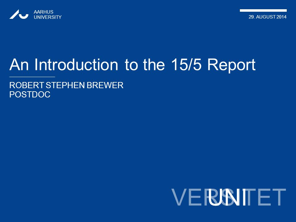 AARHUS UNIVERSITY All About the 15/5 Report ROBERT STEPHEN BREWER 29.
