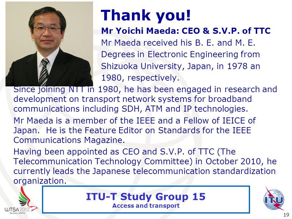 International Telecommunication Union 19 ITU-T Study Group 15 Access and transport Thank you.