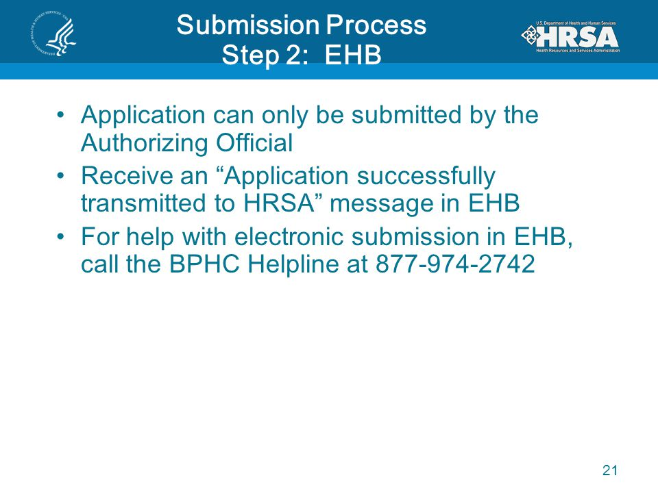 """Submission Process Step 2: EHB Application can only be submitted by the Authorizing Official Receive an """"Application successfully transmitted to HRSA"""""""