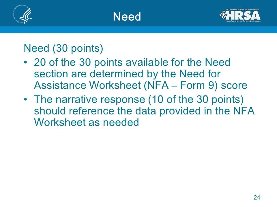 Need Need (30 points) 20 of the 30 points available for the Need section are determined by the Need for Assistance Worksheet (NFA – Form 9) score The