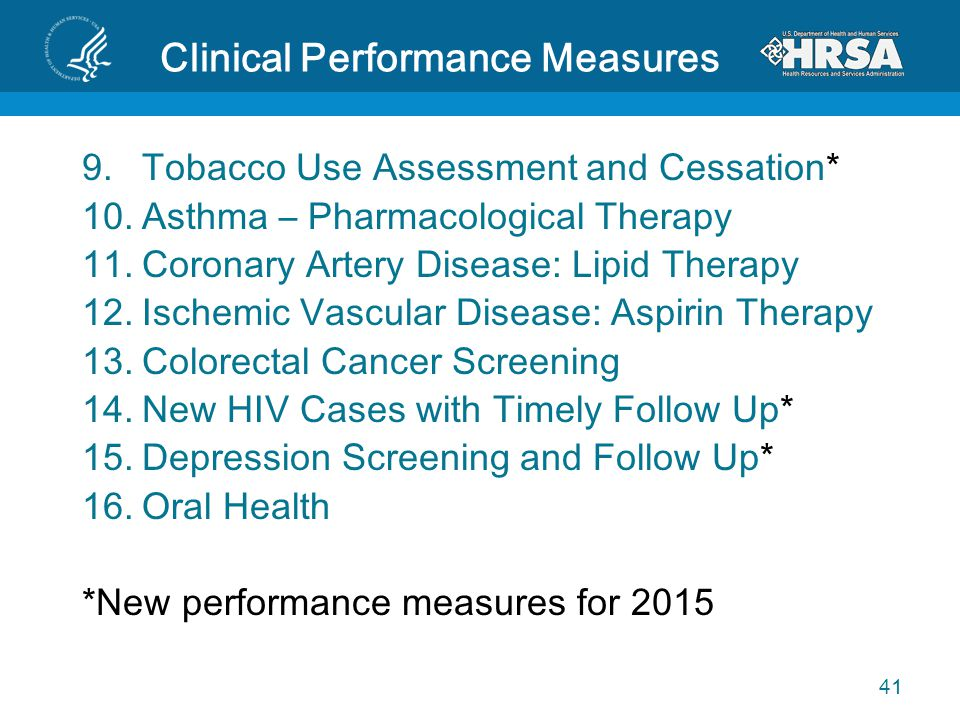 Clinical Performance Measures 9.Tobacco Use Assessment and Cessation* 10.Asthma – Pharmacological Therapy 11.Coronary Artery Disease: Lipid Therapy 12