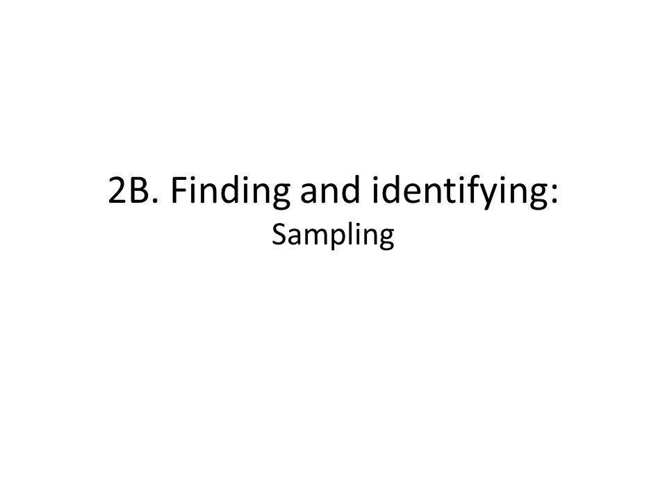 2B. Finding and identifying: Sampling